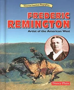 Fredric Remington Artist of the American West