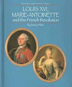 Louis XVI Marie Antoinette and the French Revolution