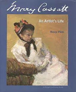 Mary Cassatt An Artist's Life